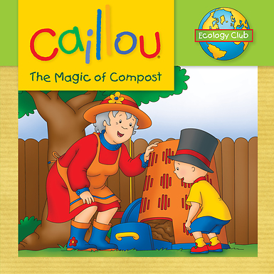 หนังสือนิทานคายูรักษ์โลก 'คายูทำปุ๋ยหมัก' / Caillou: The Magic of Compost