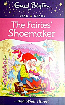 The Fairies' Shoemaker and Other Stories (Enid Blyton's Star Reads Series)